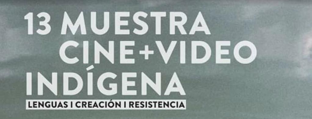 Muestra 13 Cine+Video Indígena